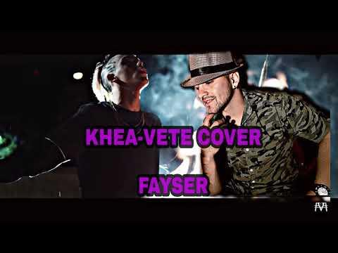 KHEA - VETE COVER FAYSER MJC MUSIC