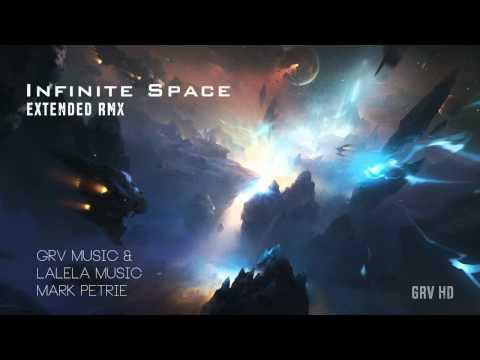Infinite Space [GRV Extended RMX] - LaLeLa Music   Mark Petrie