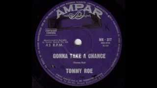 Download Tommy Roe - Gonna Take A Chance (Original Mono 45) MP3 song and Music Video