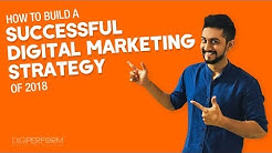 7 Most Important Steps To Create Killer Digital Marketing Strategy to Explode Your Business in 2018