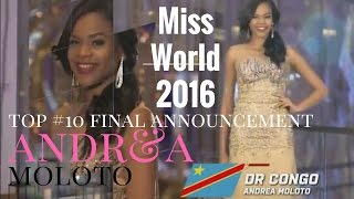 Miss World 2016 Andrea MOLOTO - TOP #10 final announcement