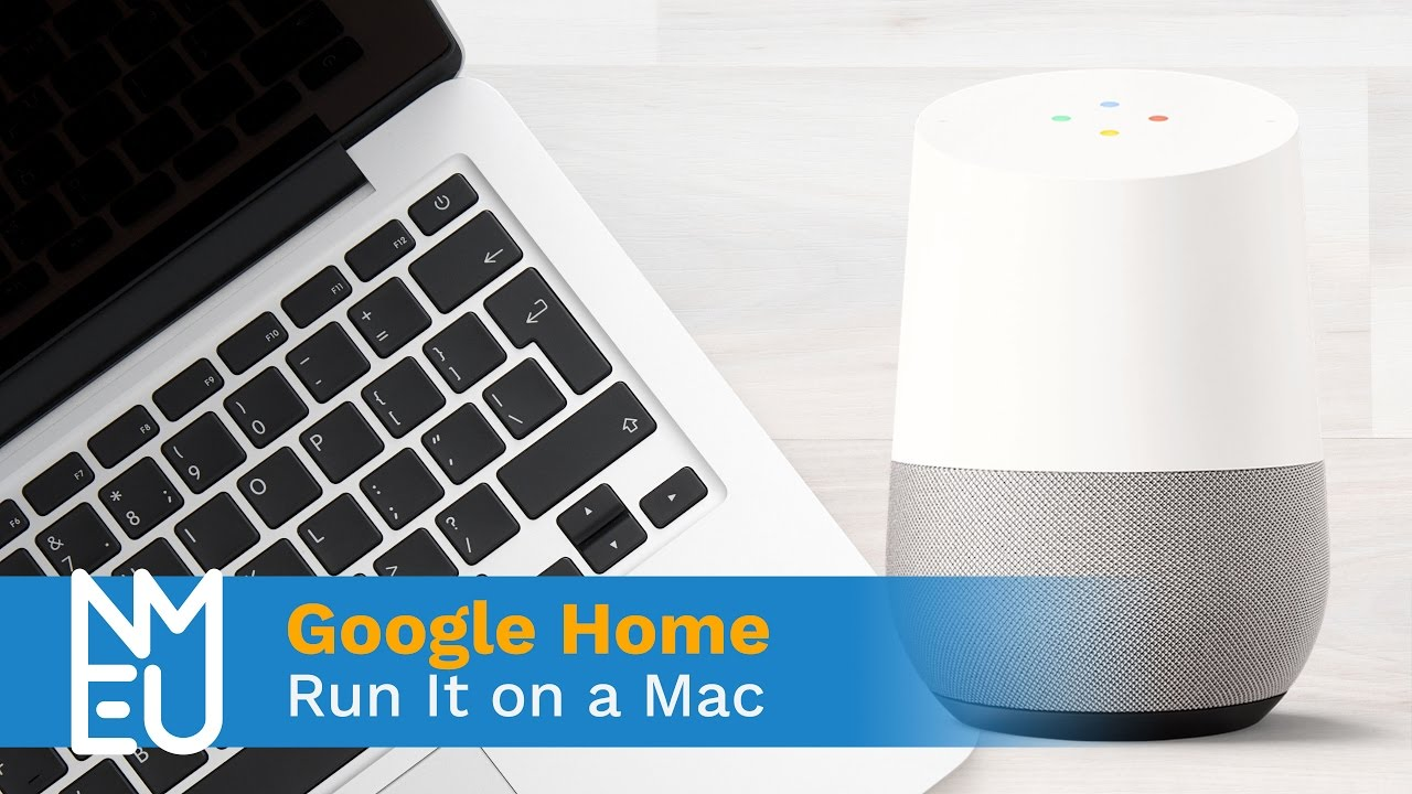 Google Home Mac Version: How to Talk to Google Assistant on Mac