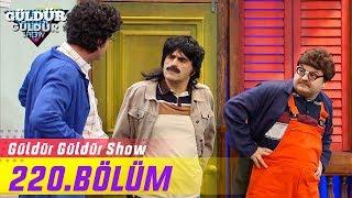Güldür Güldür Show 220.Bölüm (Tek Parça Full HD)
