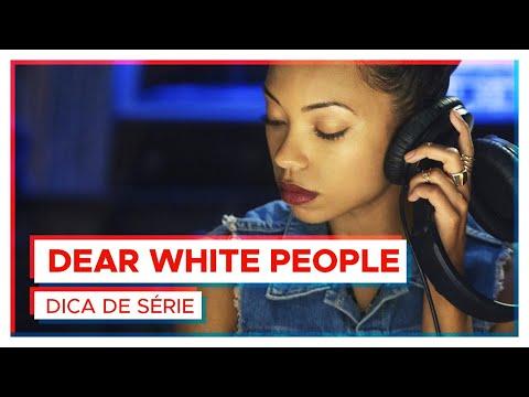 DEAR WHITE PEOPLE | Você tem que ver essa série!