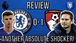 CHELSEA 0-1 BOURNEMOUTH  LAMPARD HAS TO CHANGE IT UP  ANOTHER SHOCKING HOME DISPLAY