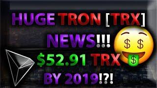 HUGE TRON [TRX] NEWS!!! $52.91 TRX BY 2019!?! *HUGE Leaked TRX News!!!*
