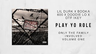 Lil Durk - Play Yo Role Ft. Booka 600, Doodie Lo & OTF IKEY (Only The Family Involved)