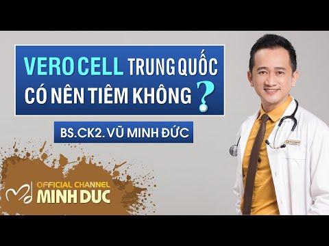 VERO CELL TRUNG QUỐC CÓ NÊN TIÊM KHÔNG? | BS.CK2. VŨ MINH ĐỨC (Phòng khám GOLDEN CARE – TP. HCM)
