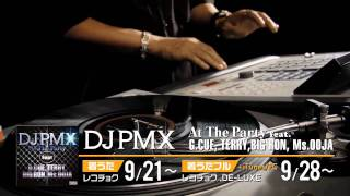 DJ PMX - At The Party feat. G.CUE, TERRY, BIG RON, Ms.OOJA