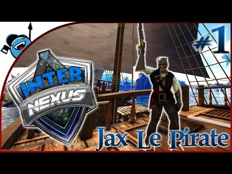 ARK : NEXUS PIRATE - Ep1 - JAX & LE MEILLEUR ÉQUIPAGE PIRATE [FR]