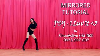[Hướng Dẫn Nhảy] PSY 'I Luv It' Dance Tutorial by ChunActive [MIRRORED]