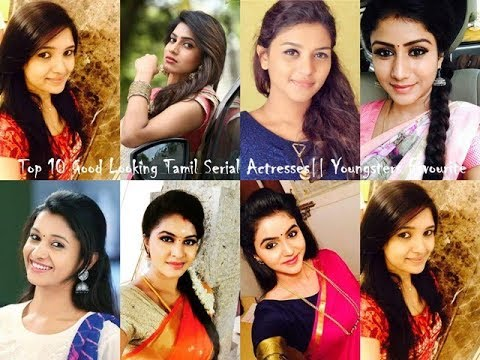 Top 10 Good Looking Tamil Serial Actresses   Youngsters Favorite