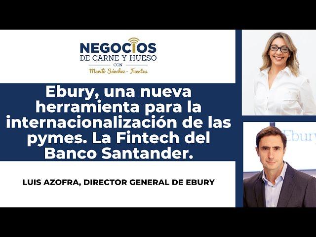 Ebury: Como montar la Fintech más existosa y que el Banco de Santander  quiera ser socio.