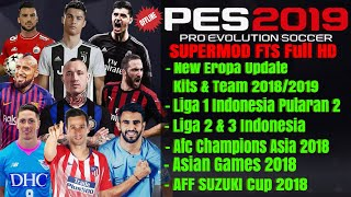 Download Fts Mod Pes 2019 New update Kits Player 2018 2019 Liga Indonesia Asian Games Afc cup