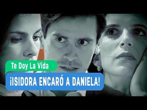 Te doy la vida - ¡Isidora encaró a Daniela! - Mejores Momentos / Capítulo 121