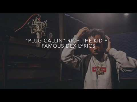 Rich The Kid - Plug Callin ft Famous Dex lyrics