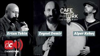Zeynel Demir  Ertan Tekin Alper Kekeç   Café Türk Online   Concert & Chat from De Centrale (Ghent)