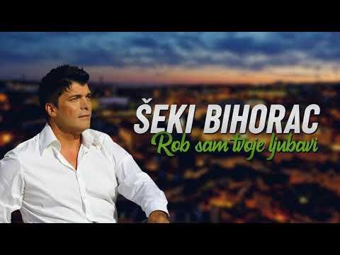 Seki Bihorac - Rob sam tvoje ljubavi