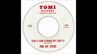 By Fives - That's How Strong My Love Is
