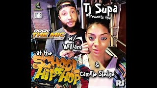 TJ SupaHype - The Rock The Mic Show Live From The School of Hip Hop w/ William & Camille Sledge