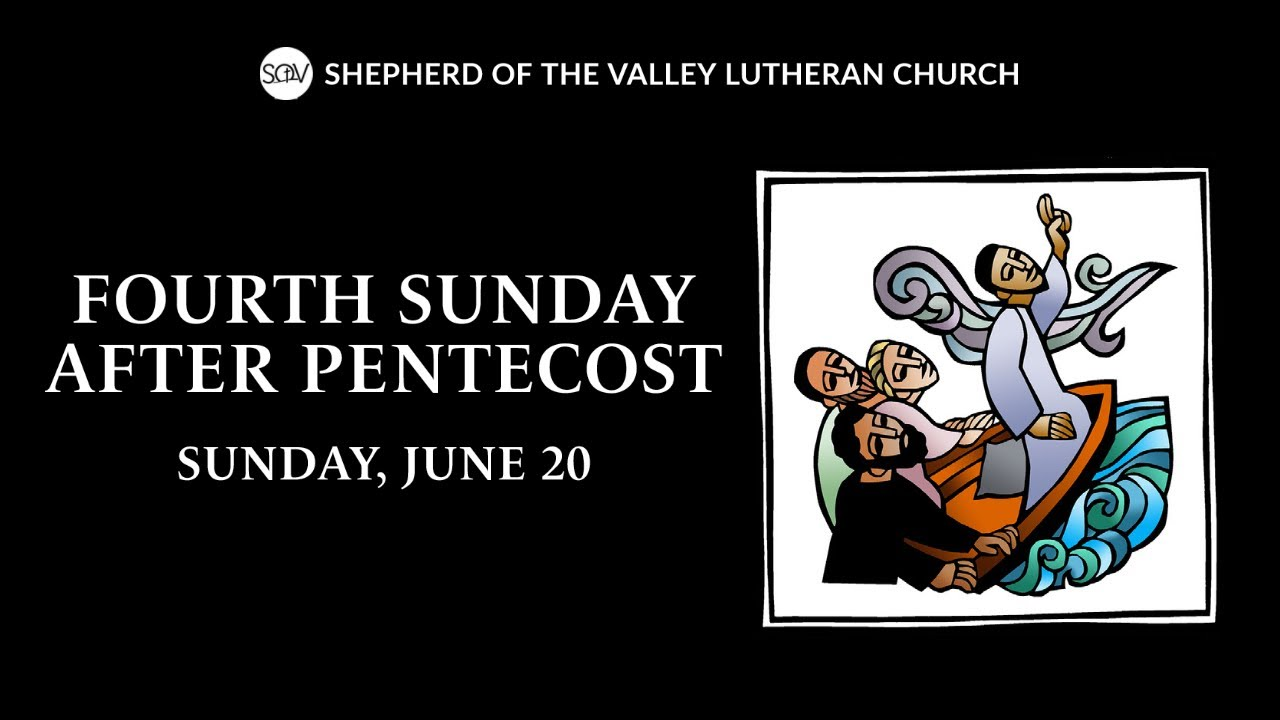 Fourth Sunday after Pentecost Worship Service - June 20, 2021