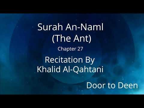 surah-an-naml-(the-ant)-khalid-al-qahtani-quran-recitation