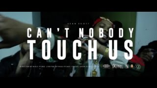 Sean Scott - Can't Nobody Touch Us (Prod. By 12 Keyz) (Official Music Video)