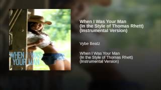When I Was Your Man (In the Style of Thomas Rhett) (Instrumental Version)