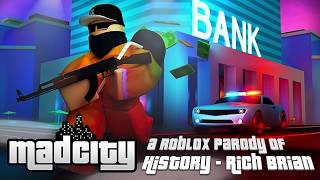Mad City | ROBLOX Parody of History - Rich Brian