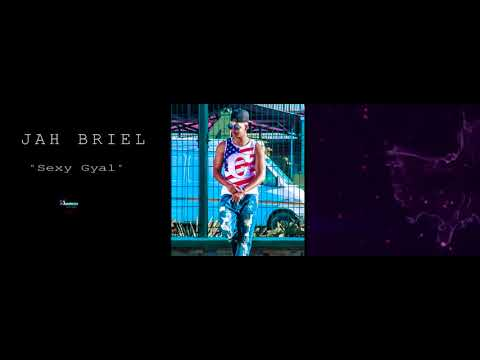 Jah Briel  Sexy Gyal Audio Gasy 2019