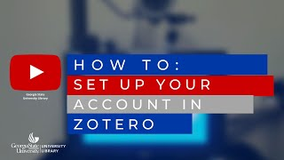 Zotero: setting up your account and synchronizing your library.