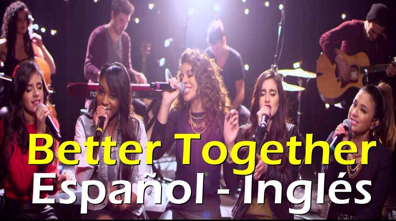 Kumpulan Lirik Lagu: Better Together Lyrics - Fifth Harmony