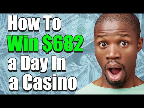 How To Win $682 a Day In Any Casino