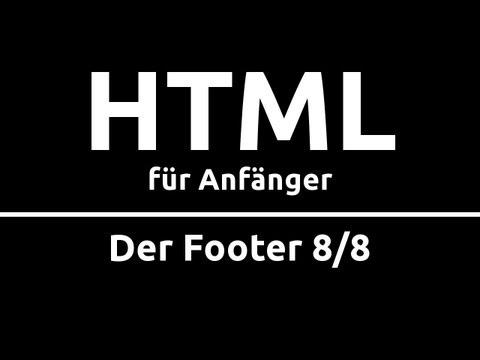 HTML Crashkurs Für Anfänger In 90 Min [8/8]   DER FOOTER