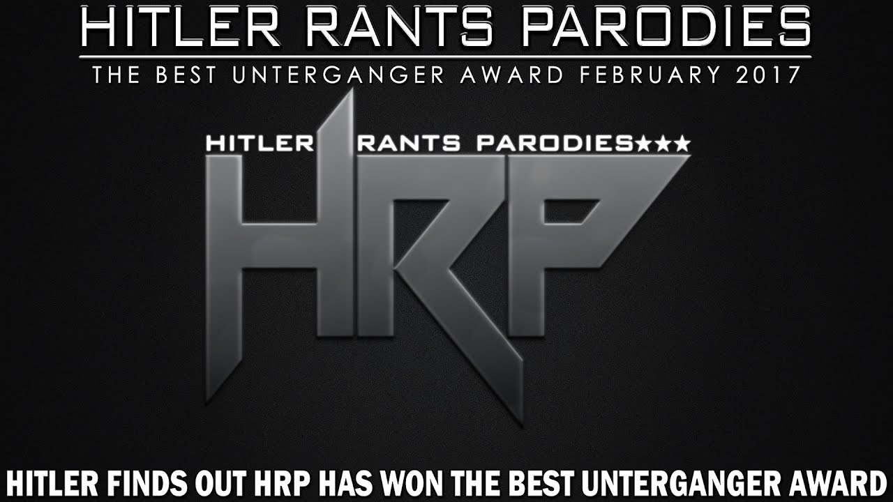 Hitler finds out HRP has won the Best Unterganger Award