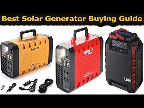 Best Solar Generator In 2018|Which Is The Best Portable Solar Generators?Solar Generator Reviews