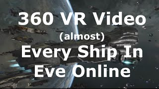 Eve Online VR Video - The Ships and Factions of New Eden