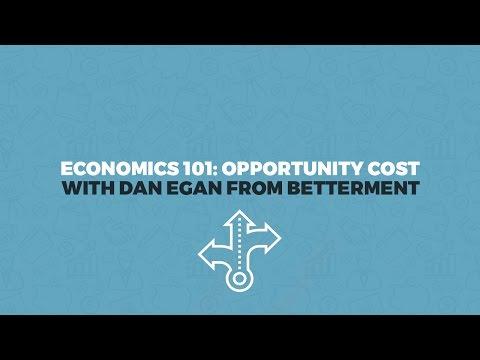 Economics 101: Opportunity Cost with Dan Egan