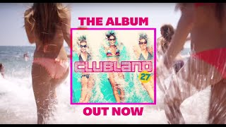 Clubland 27 - TV Commercial - Album Out Now!