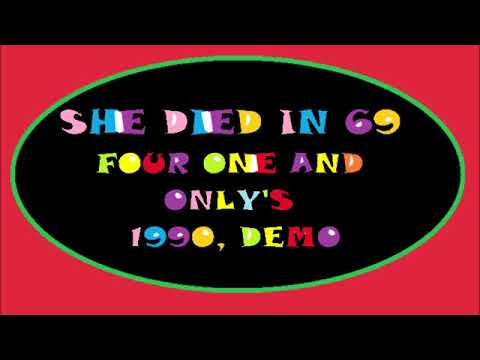 Four One And Only's She Died In 69 Demo 1990