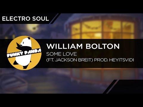 ElectroSOUL || William Bolton - Some Love ❤️ (ft. Jackson Breit) prod. heyitsvidi