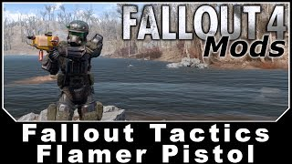 Fallout 4 Mods - Fallout Tactics Flamer Pistol