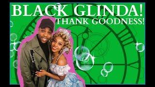 Black Glinda, Thank Goodness!