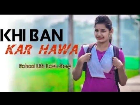 Khi Ban Kar Hawa Songs Schools Life Love Story Radhe Creation New Video