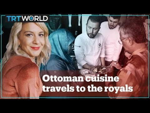 Ottoman cuisine travels to Malaysia's royals