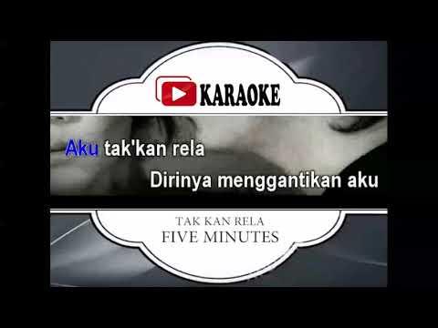 Lagu Karaoke FIVE MINUTES - TAK KAN RELA (POP INDONESIA) | Official Karaoke Musik Video