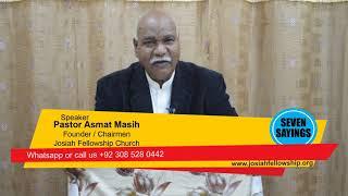Seven Sayings Satwan Kalma by Pastor Asmat Masih Josiah Fellowship Church