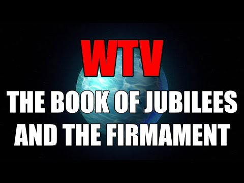 What You Need To Know About The BOOK Of JUBILEES And The FIRMAMENT