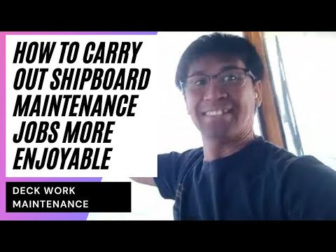 How to carry out shipboard maintenance jobs more enjoyable video