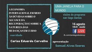 Prof. Carlos Eduardo Carvalho: a Economia Internacional em meio às dúvidas...